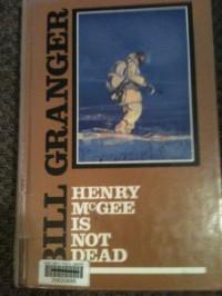 Henry McGee Is Not Dead: A November Man Novel - Bill Granger