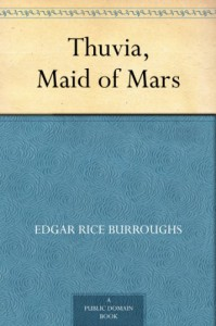 Thuvia, Maid of Mars  - Edgar Rice Burroughs