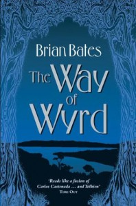 The Way of Wyrd: Tales of an Anglo-Saxon Sorcerer - Brian Bates