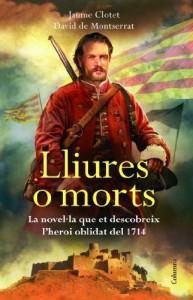 Lliures o morts (Clàssica) - David De Montserrat Nono;Jaume Clotet Planas