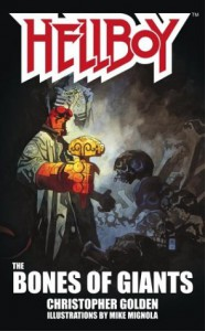 Hellboy: The Bones of Giants - Christopher Golden, Mike Mignola