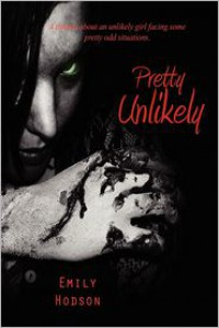 Pretty Unlikely: Bloody Extended Edition - Emily Hodson