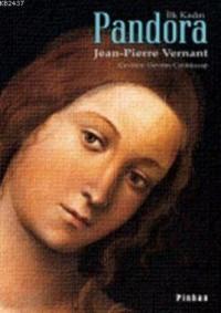 Pandora - İlk Kadın - Jean-Pierre Vernant