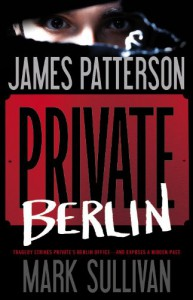 Private Berlin - James Patterson, Mark T. Sullivan