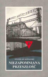 Niezapomniana przeszłość - Numer 4410 opowiada - Stanisław Kowalski