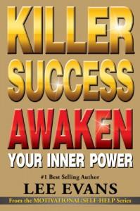 Killer Success: Awaken Your Inner Power - Lee   Evans