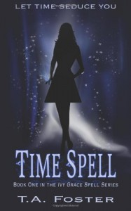 Time Spell - T.A. Foster