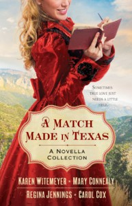 A Match Made in Texas - Regina Jennings, Karen Witemeyer, Mary Connealy, Carol Cox