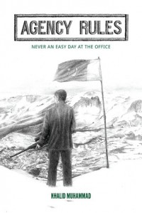 Agency Rules - Never an Easy Day at the Office - Khalid Muhammad