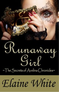 Runaway Girl (The Secrets of Avelina Chronicles, #1) - Elaine  White