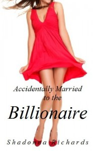 Accidentally Married to the Billionaire (Whirlwind Romance Series) - Shadonna Richards