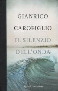Il silenzio dell'onda - Gianrico Carofiglio