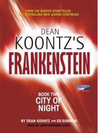 City of Night (Dean Koontz's Frankenstein, #2) - John Bedford Lloyd, Ed Gorman, Dean Koontz