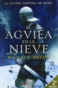 El águila en la nieve - Wallace Breem