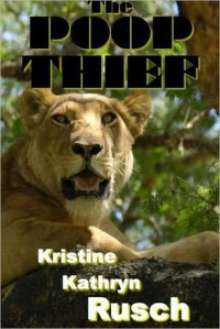 The Poop Thief - Kristine Kathryn Rusch