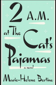 2 A.M. at The Cat's Pajamas - Marie-Helene Bertino, Elizabeth Nyland