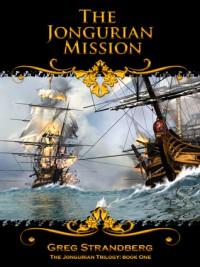 The Jongurian Mission - Greg Strandberg