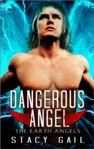 Dangerous Angel (The Earth Angels) - Stacy Gail