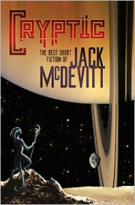 Cryptic: The Best Short Fiction of Jack McDevitt - Jack McDevitt
