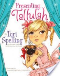 Presenting . . . Tallulah - Tori Spelling