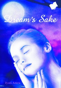 Dream's Sake - Jyoti Arora