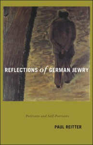 Reflections of German Jewry: Portraits and Self-Portraits - Paul Reitter