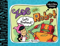 Balloon Toons: Zoe and Robot, Let's Pretend - Ryan Sias