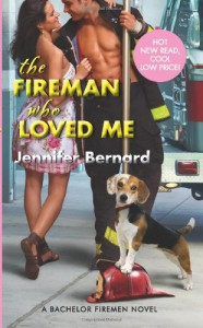 The Fireman Who Loved Me: A Bachelor Firemen Novel - Jennifer Bernard