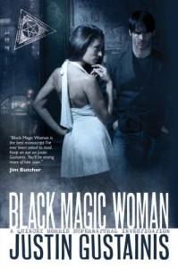Black Magic Woman  - Justin Gustainis