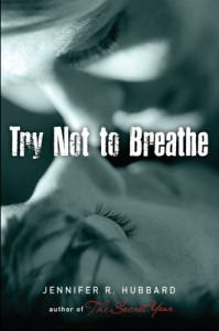 Try Not to Breathe - Jennifer R.  Hubbard