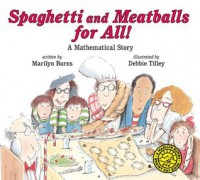 Spaghetti and Meatballs for All! (Marilyn Burns Brainy Day Books) - Marilyn Burns, Debbie Tilley, Gordon Silveria