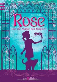 Rose Und Die Maske Des Magiers Bd. 3 - Holly Webb, Joachim Knappe