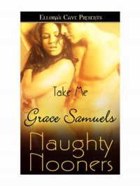 Take Me (Naughty Nooners) - Grace Samuels