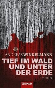 Tief im Wald und unter der Erde - Andreas Winkelmann