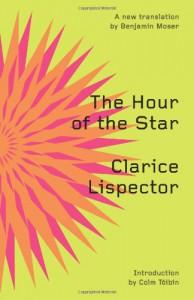 The Hour of the Star - Clarice Lispector, Colm Tóibín, Benjamin Moser