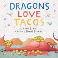 Dragons Love Tacos - Adam Rubin