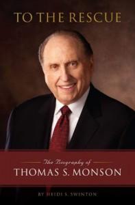 To the Rescue: The Biography of Thomas S. Monson - Heidi S. Swinton