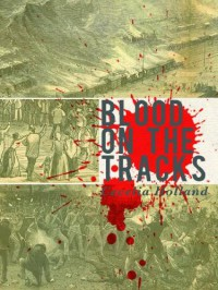 Blood on the Tracks - Cecelia Holland