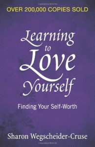 Learning to Love Yourself: Finding Your Self-Worth - Sharon Wegscheider-Cruse