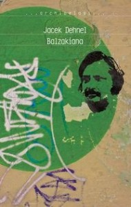 Balzakiana - Jacek Dehnel
