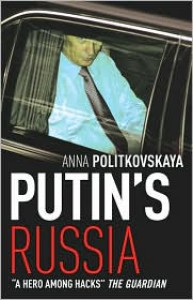 Putin's Russia - Anna Politkovskaya, Arch Tait