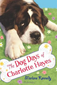 The Dog Days of Charlotte Hayes - Marlane Kennedy