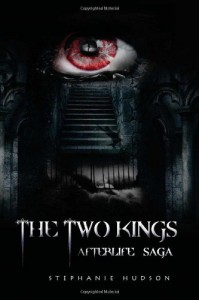 The Two Kings: Afterlife Saga (Volume 2) - Stephanie Hudson