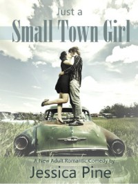 Just A Small Town Girl - Jessica Pine