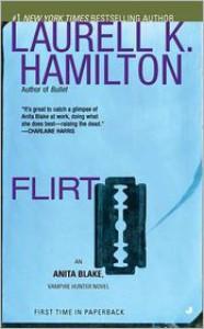 Flirt (Anita Blake, Vampire Hunter, #18) - Laurell K. Hamilton