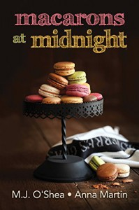 Macarons at Midnight - M.J. O'Shea, Anna  Martin