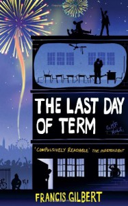 The Last Day of Term - Francis Gilbert