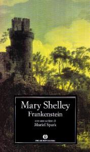 Frankenstein: ossia il moderno Prometeo - Mary Shelley, Chiara Zanolli, Laura Caretti, Muriel Spark