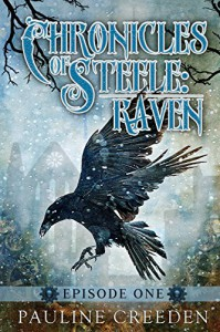 Chronicles of Steele: Raven: Episode 1 - Pauline Creeden