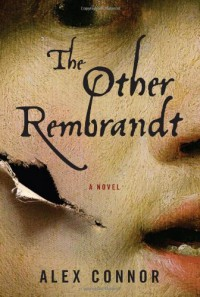 The Other Rembrandt - Alex Connor